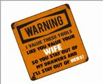 Funny TOOLS - WIFE KEEP OUT OF MY DRAWERS Slogan External Vinyl Car Or Tool Box Sticker 100x100mm